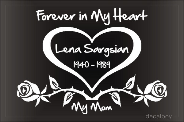 Forever In My Heart Mom Car Decal