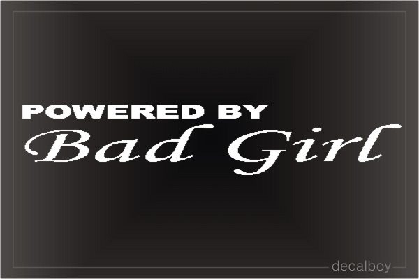Powered By Bad Girl Car Window Decal
