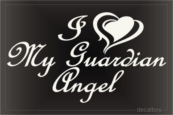 I Love My Guardian Angel Decal