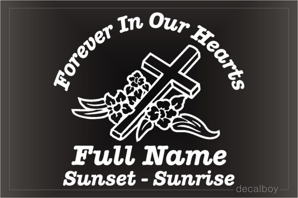 In Loving Memory Forever In Our Hearts Cross Flowers Car Decal