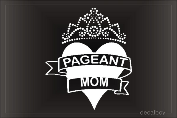 Pageant Mom Car Decal