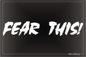 Fear This 2 Car Decal