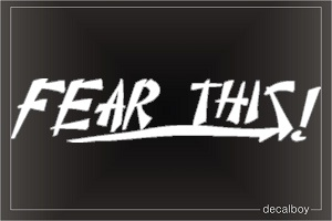 Fear This Car Decal