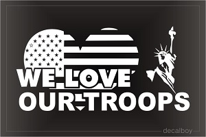We Love Our Troops Auto Decal