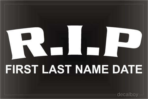Rip First Last Name Date Car Decal