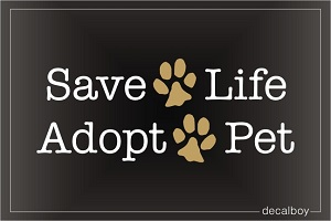 Save A Life Adopt A Pet Decal