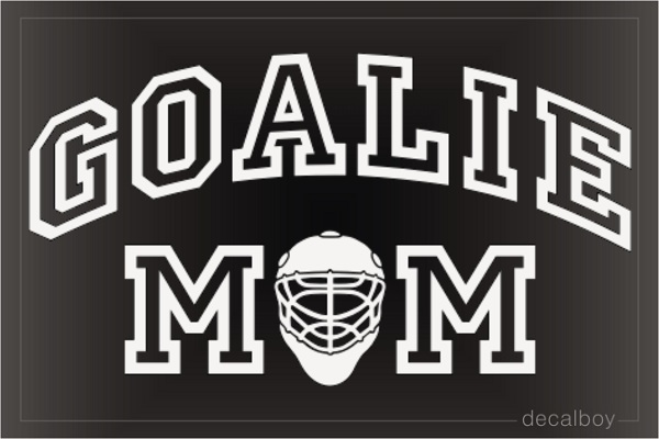 Goalie Mom Decal